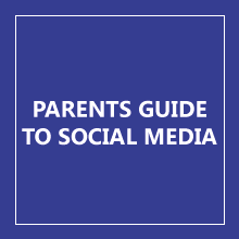PARENTS GUIDE TO SOCIAL MEDIA
