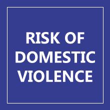 RISK OF DOMESTIC VIOLENCE